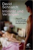 Intimität und Verlangen von David Schnarch