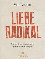 Liebe Radikal von Veit Lindau